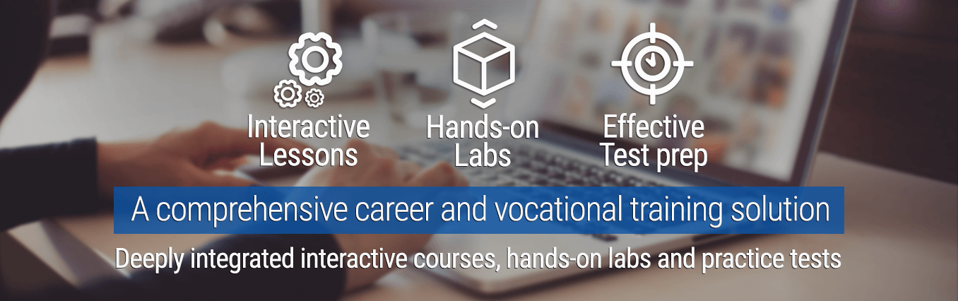 Deeply integrated interactive courses, hands-on labs and practice tests for IIBA CCBA, Linux+, CISSP and MCSE certifications
